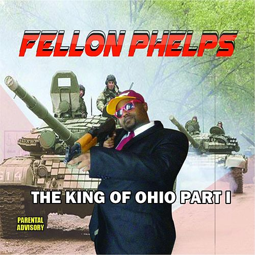 King of Ohio, Pt. 1 de Fellon Phelps
