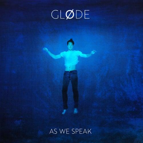 As We Speak von Gløde