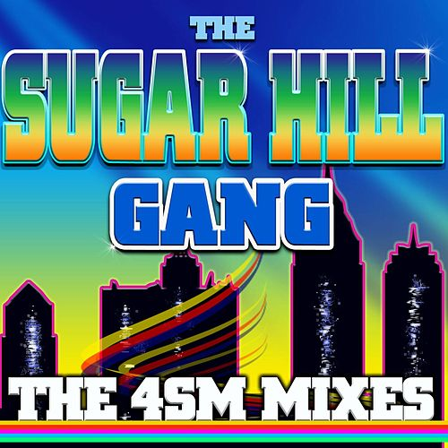 The 4sm Mixes by The Sugarhill Gang
