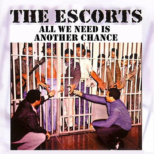 All We Need Is Another Chance von The Escorts