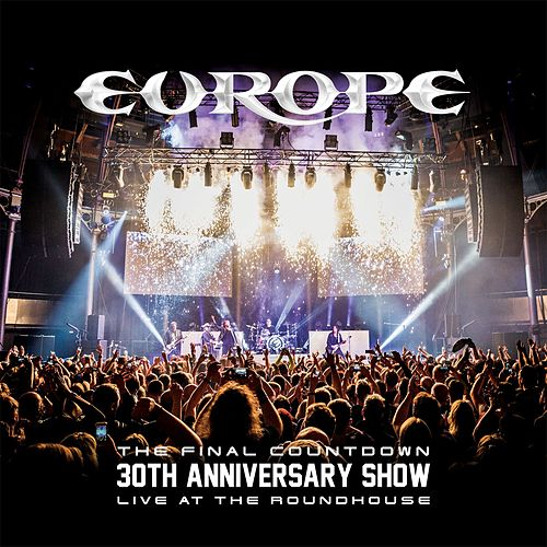 The Final Countdown 30th Anniversary Show (Live At The Roundhouse) de Europe