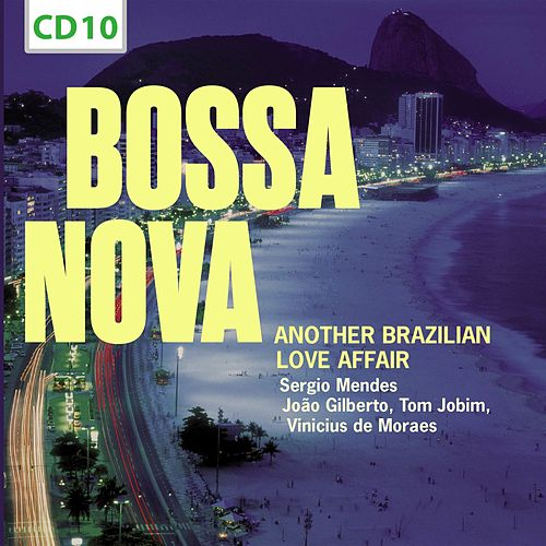 Bossa Nova. Another Brazilian Love Affair, Vol. 10 by Various Artists