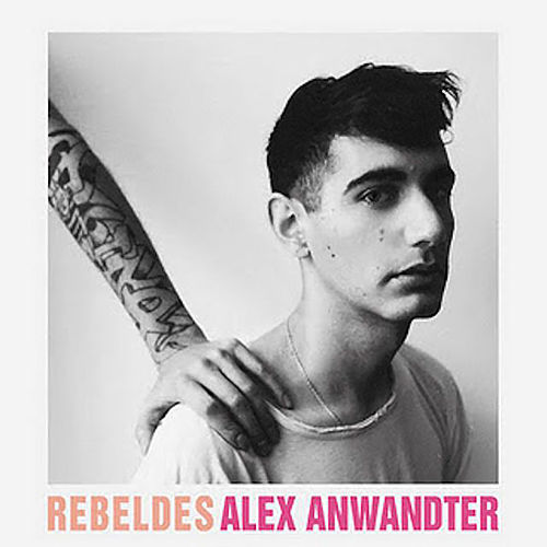 Rebeldes by Alex Anwandter
