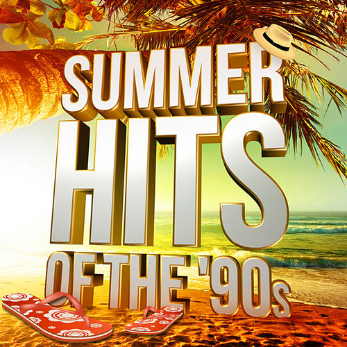 Summer Hits of the '90s by Various Artists