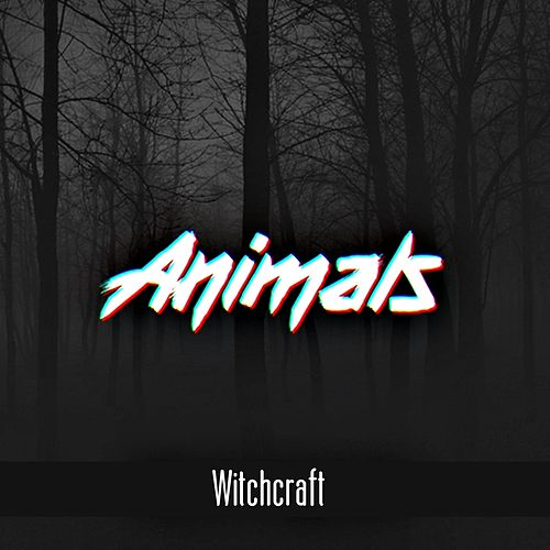Witchcraft by Animals DJs