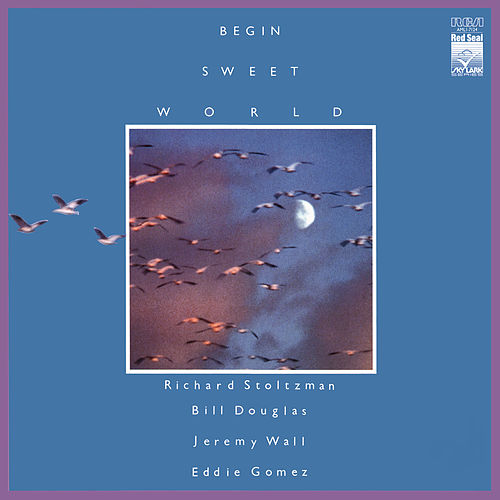 Begin Sweet World de Richard Stoltzman
