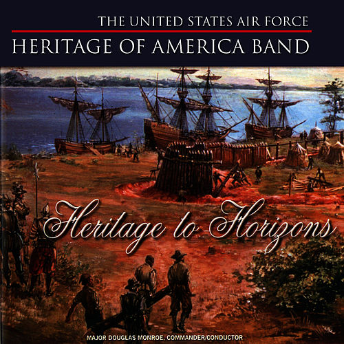 Heritage to Horizons von US Air Force Heritage of America Band