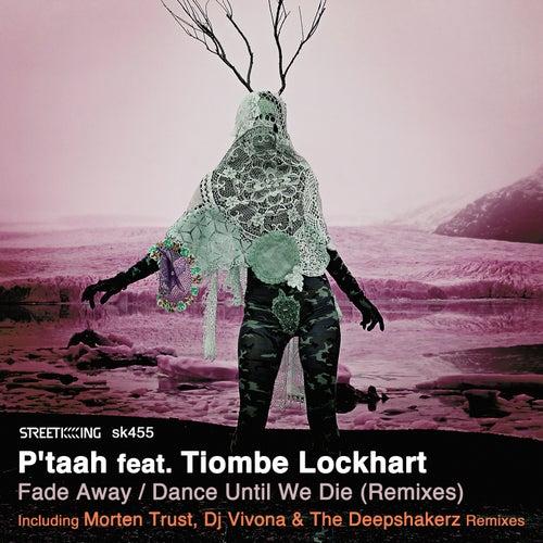Fade Away / Dance Until We Die (Remixes) von P'taah