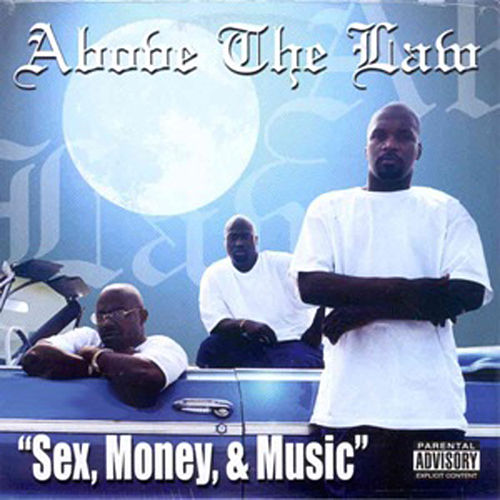 Sex, Money and Music by Above The Law