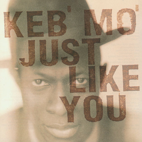 Just Like You von Keb' Mo'
