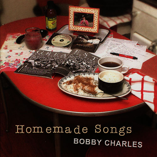 Homemade Songs von Bobby Charles