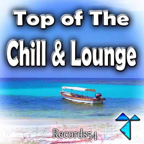 Records54: Top of the Chill & Lounge von Various Artists