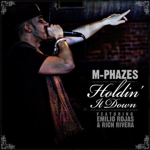 Holdin' It Down (feat. Emilio Rojas & Rich Rivera) de M-Phazes