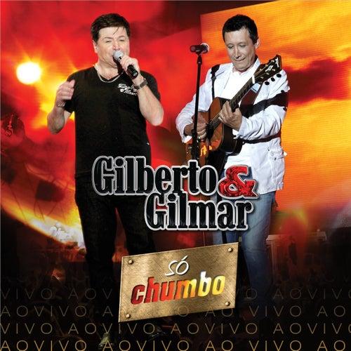Só Chumbo (Ao Vivo) de Gilberto & Gilmar