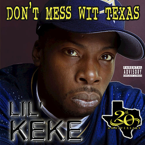 Don't Mess wit Texas (20th Anniversary) by Lil' Keke