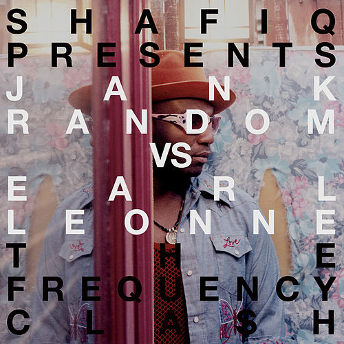 Shafiq Presents Jank Random vs. Earl Leonn The Frequency Clash von Shafiq Husayn