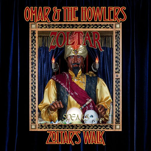 Zoltar's Walk de Omar and The Howlers