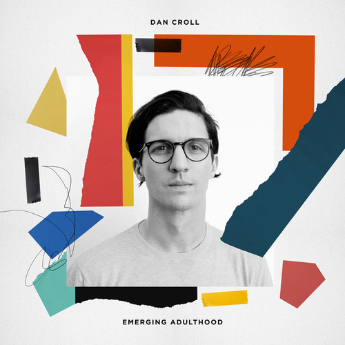 Emerging Adulthood di Dan Croll