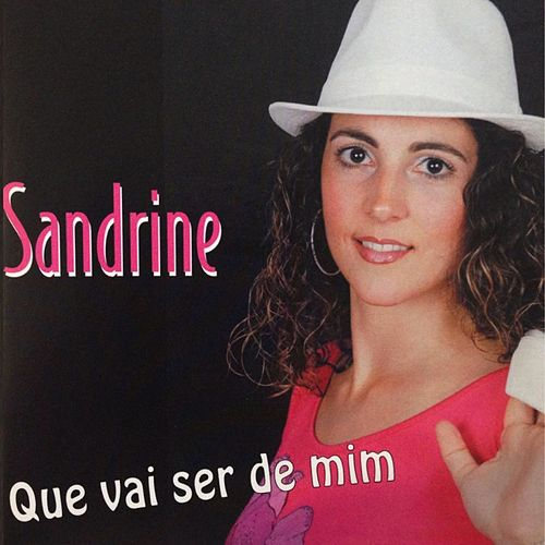 Que Vai Ser de Mim von Sandrine
