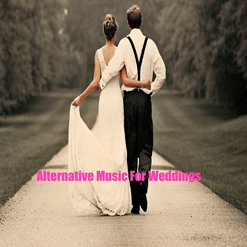 Alternative Music For Weddings by Various Artists