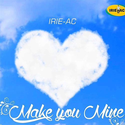 Make You Mine de Irieac