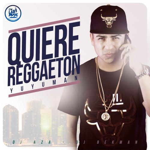 Quiere Reggaeton de Yuyuman