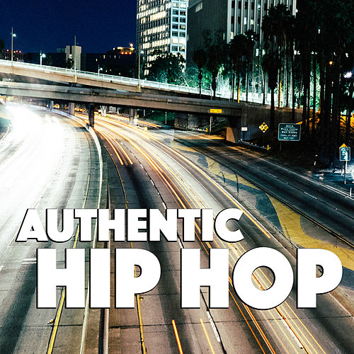 Authentic Hip Hop by Various Artists