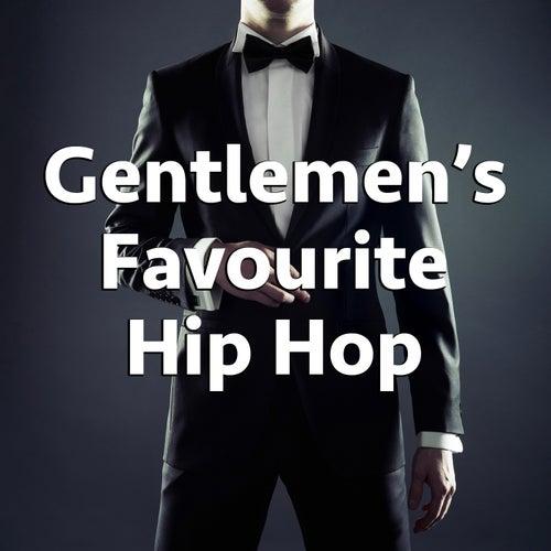 Gentlemen's Favourite Hip Hop by Various Artists