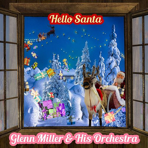 Hello Santa von Glenn Miller