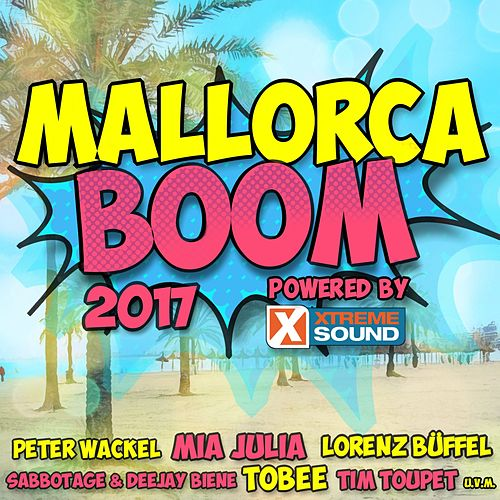 Mallorca Boom 2017 Powered by Xtreme Sound von Various Artists