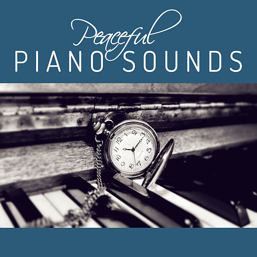 Peaceful Piano Sounds – Music for Relx Time, Calming Piano Sounds, Instrumental Jazz, Easy Listening Music by Peaceful Piano
