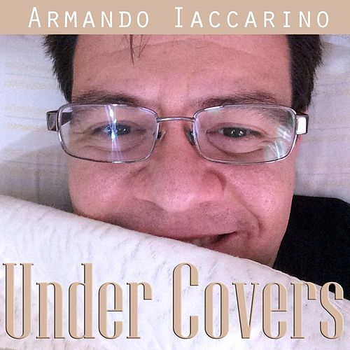 Under Covers di Armando Iaccarino