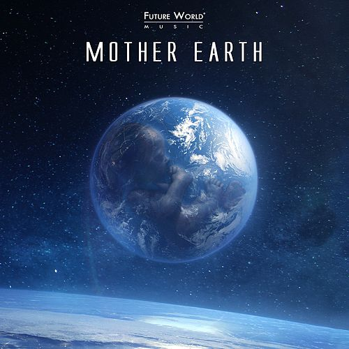 Mother Earth de Future World Music