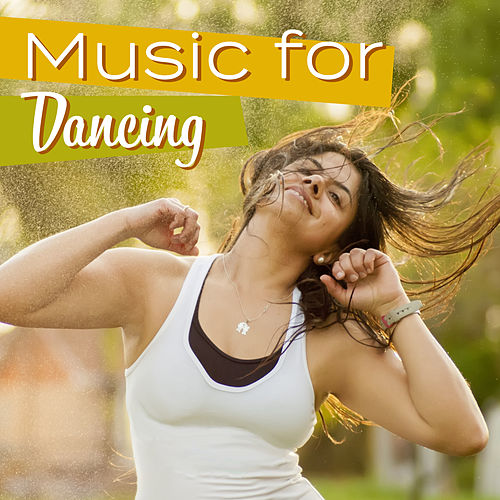 Music for Dancing – Ibiza Dance Party, Holiday Chill Out 2017, Electronic Vibes, Sex Music, Party Night von Ibiza Chill Out