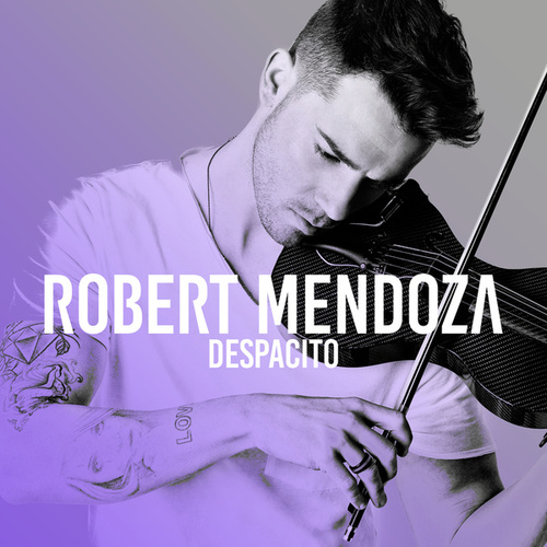 Despacito de Robert Mendoza