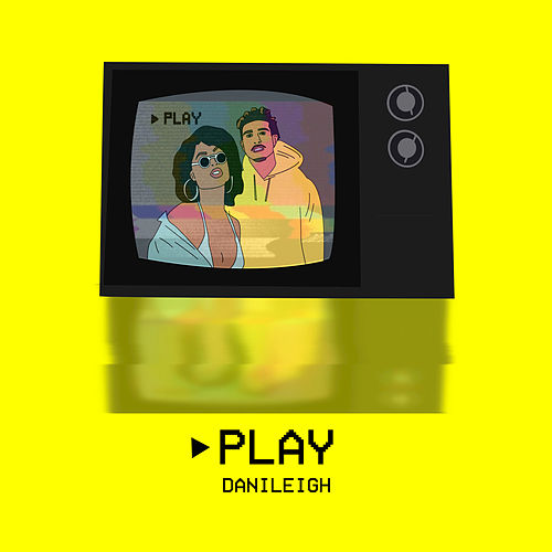 Play by DaniLeigh