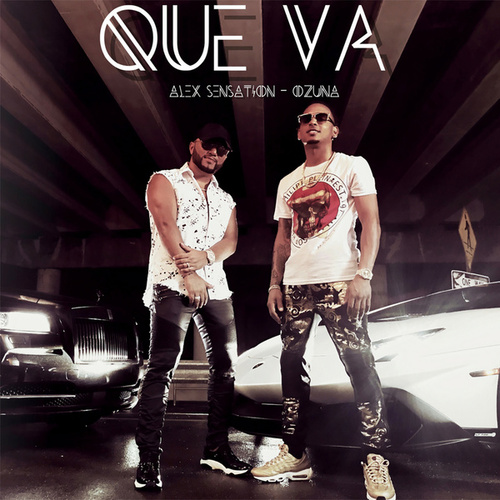 Que Va by Alex Sensation & Ozuna