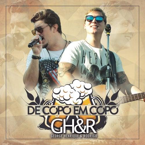 De Copo Em Copo (Ao Vivo) by George Henrique & Rodrigo