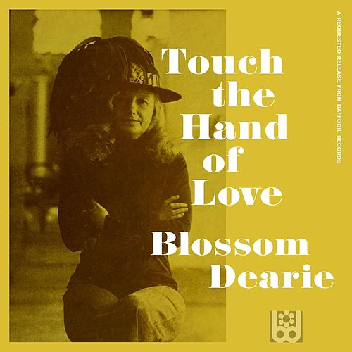 Touch the Hand of Love by Blossom Dearie