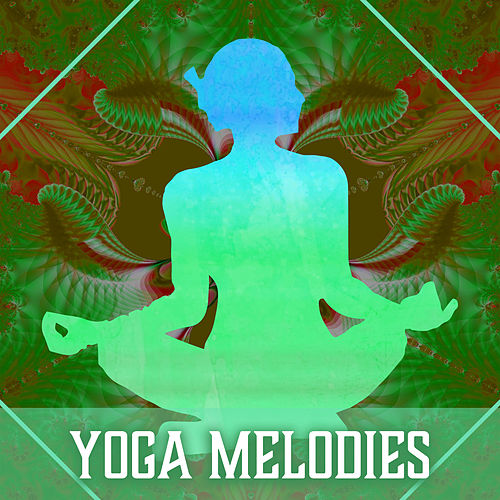 Yoga Melodies – Deep Yoga Practice, Nature Music to Meditate, Zen, Chakra by Yoga Music