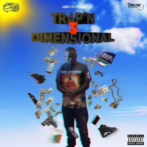 Trap'n 3 Dimensional von Laroo T.H.H.