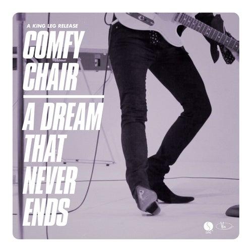 Comfy Chair / A Dream That Never Ends von King Leg