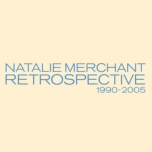 Retrospective 1990-2005 (Deluxe Version) by Natalie Merchant