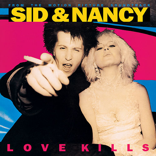 Sid & Nancy: Love Kills (Original Motion Picture Soundtrack) von Various Artists