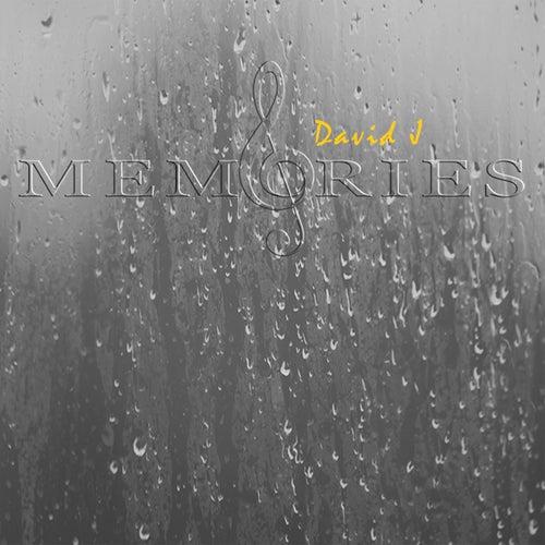 Memories by David J