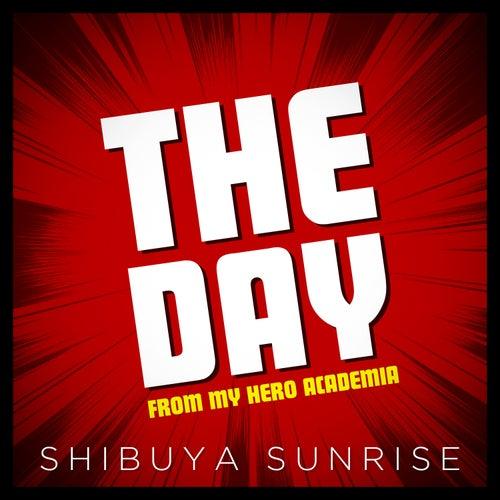 The Day (From 'My Hero Academia') by Shibuya Sunrise