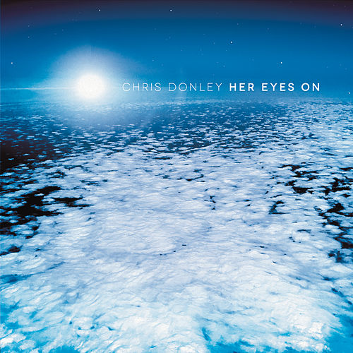 Her Eyes On by Chris Donley