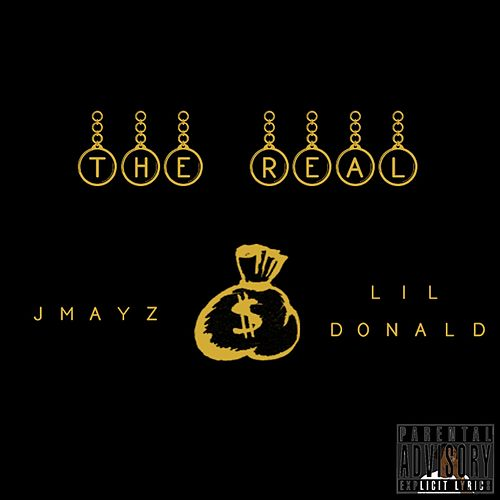 The Real (feat. Lil Donald) by Jmayz