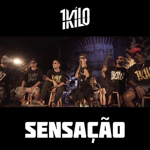 Sensação by 1Kilo