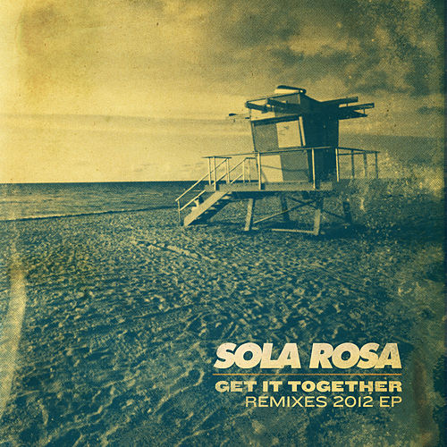 Get It Together (Remixes) - EP de Sola Rosa